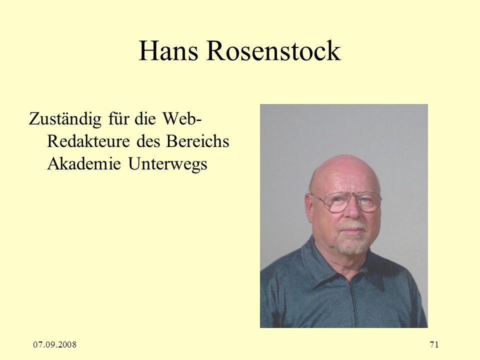 07.09.200871 Hans Rosenstock Zuständig für die Web- Redakteure des Bereichs Akademie Unterwegs