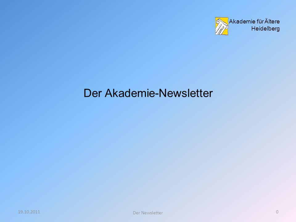 19.10.20110 Der Newsletter Der Akademie-Newsletter Akademie für Ältere Heidelberg