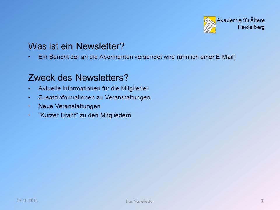 19.10.201121 Der Newsletter Akademie-Homepage aufrufen Akademie für Ältere Heidelberg (http://www.akademie-fuer-aeltere.de)