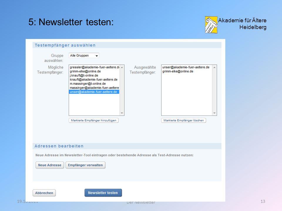 19.10.201112 Der Newsletter NameAfÄ 4: Inhalte bearbeiten Akademie für Ältere Heidelberg