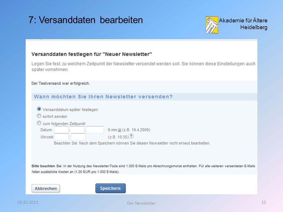 19.10.201114 Der Newsletter 6: Empfänger bearbeiten Akademie für Ältere Heidelberg