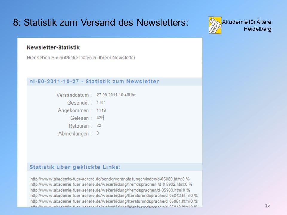 19.10.201115 Der Newsletter 7: Versanddaten bearbeiten Akademie für Ältere Heidelberg