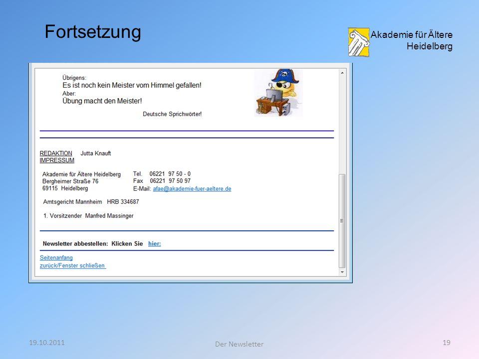 19.10.201118 Der Newsletter Akademie für Ältere Heidelberg Newsletter kommt als E-Mail beim Empfänger an: Fortsetzung nächste Folie