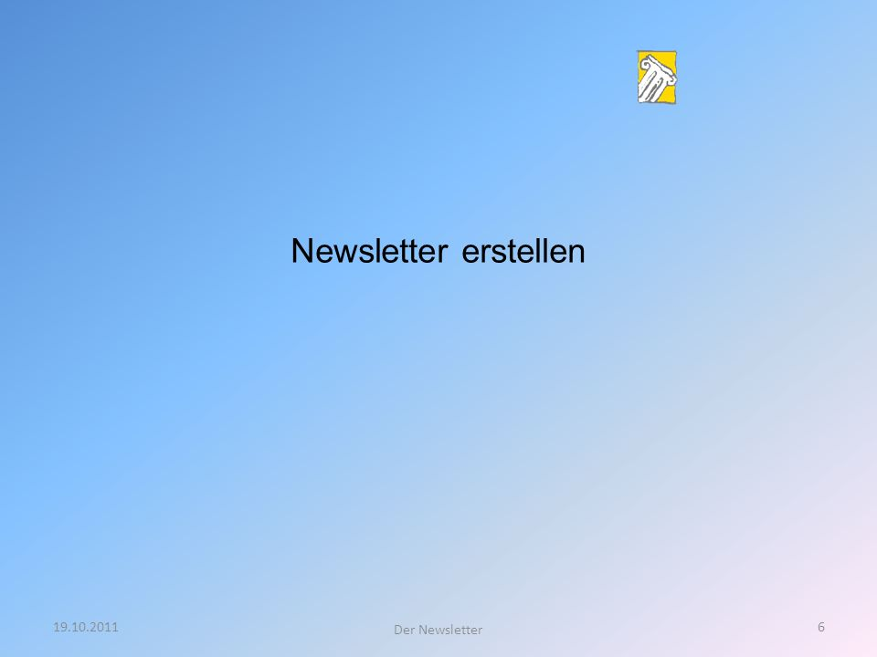 19.10.20116 Der Newsletter Newsletter erstellen