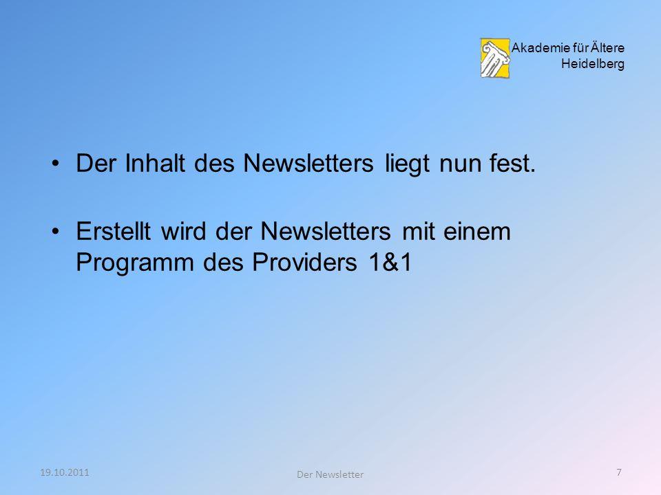19.10.201127 Der Newsletter NL- Nr DatumAnzahl ange- kommen gelesen% 1Mai 2008149--- 14Mai 200959858133849% 27Mai 201088888336541% 42Mai 20111061105248646% 50Sept.