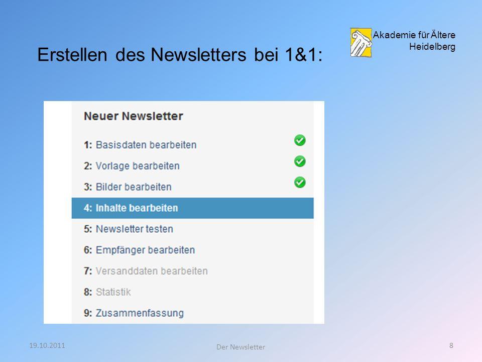 19.10.20117 Der Newsletter Der Inhalt des Newsletters liegt nun fest. Erstellt wird der Newsletters mit einem Programm des Providers 1&1 Akademie für