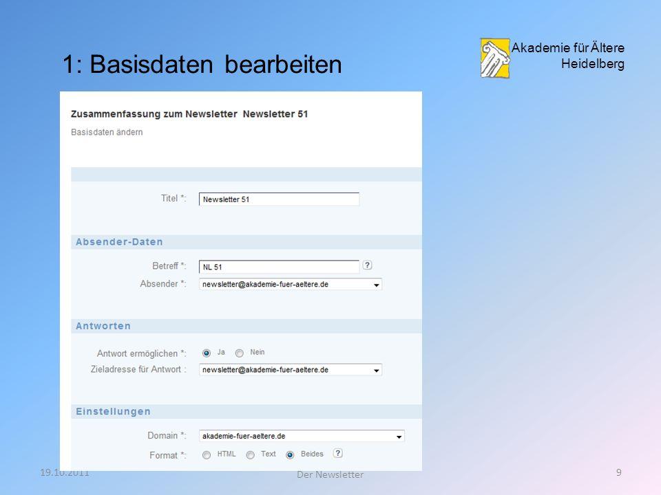 19.10.20119 Der Newsletter 1: Basisdaten bearbeiten Akademie für Ältere Heidelberg