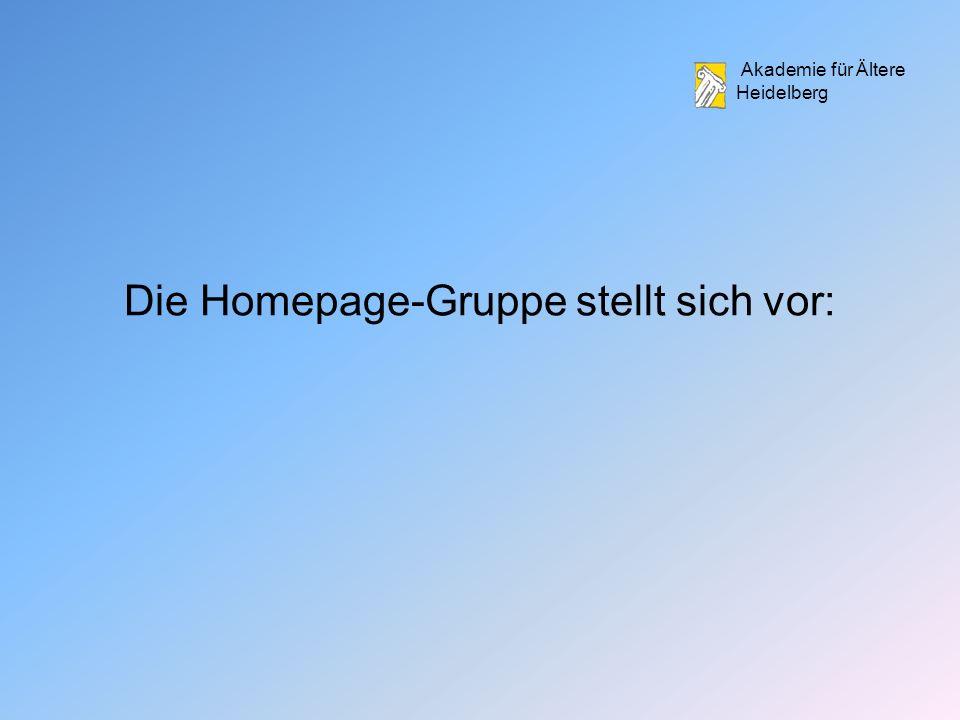 Akademie für Ältere Heidelberg Die Homepage-Gruppe stellt sich vor: