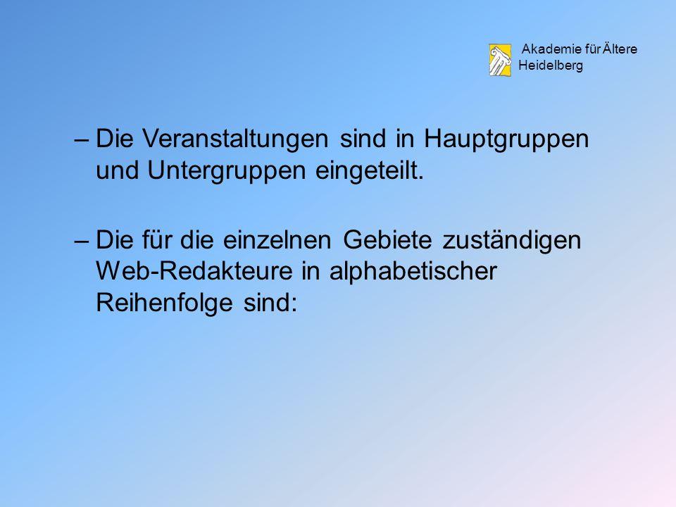 Akademie für Ältere Heidelberg –Die Veranstaltungen sind in Hauptgruppen und Untergruppen eingeteilt.