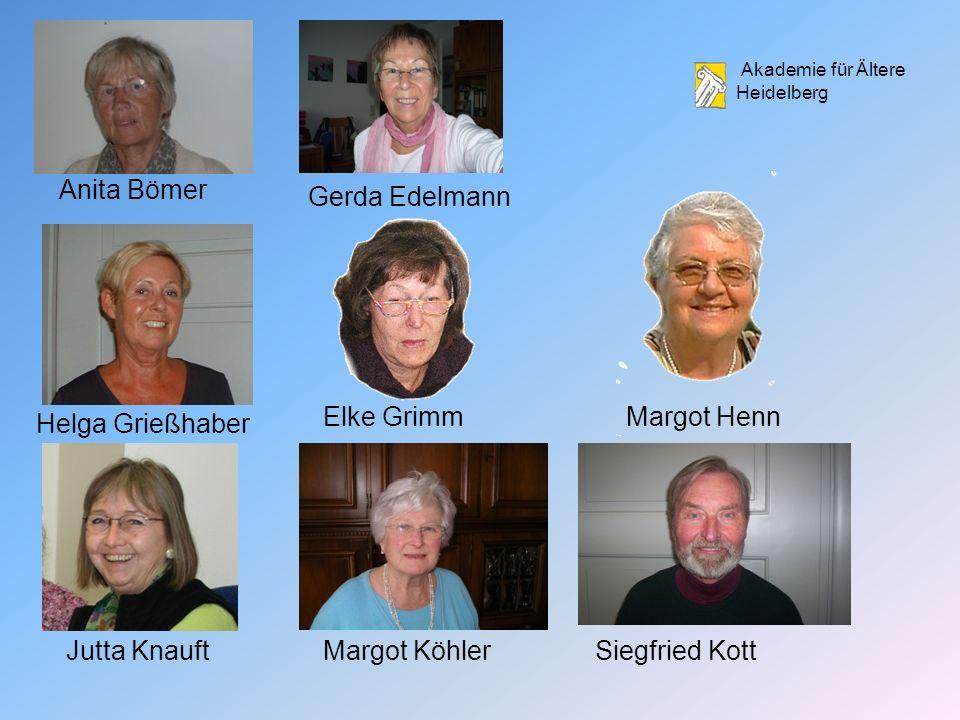 Akademie für Ältere Heidelberg Anita Bömer Gerda Edelmann Helga Grießhaber Elke GrimmMargot Henn Jutta KnauftMargot KöhlerSiegfried Kott