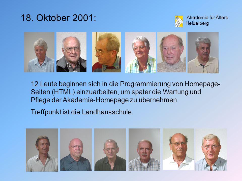 Akademie für Ältere Heidelberg 12 Leute beginnen sich in die Programmierung von Homepage- Seiten (HTML) einzuarbeiten, um später die Wartung und Pflege der Akademie-Homepage zu übernehmen.