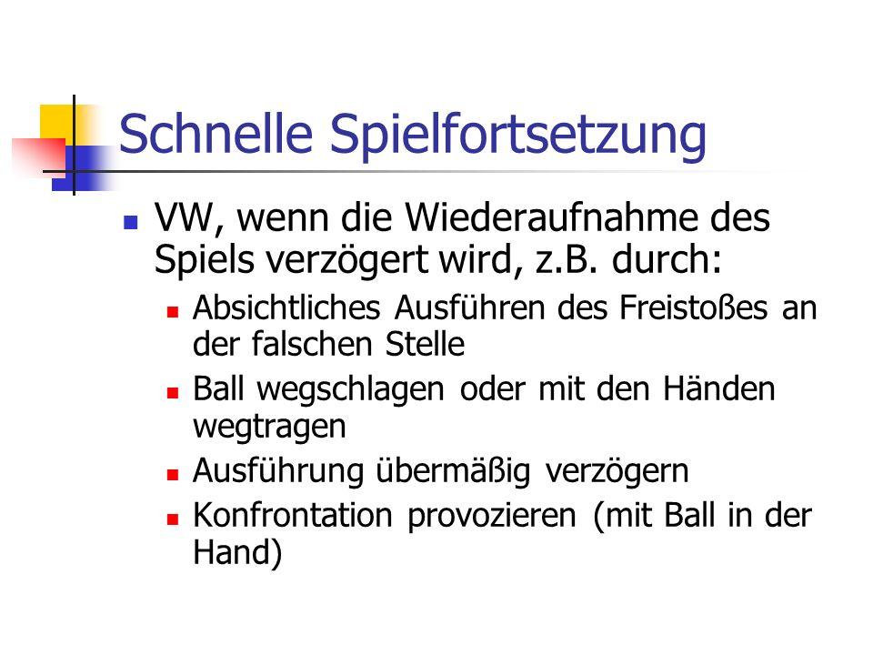 Schnelle Spielfortsetzung VW, wenn die Wiederaufnahme des Spiels verzögert wird, z.B.