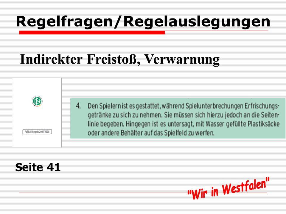 Regelfragen/Regelauslegungen Indirekter Freistoß, Verwarnung Seite 41
