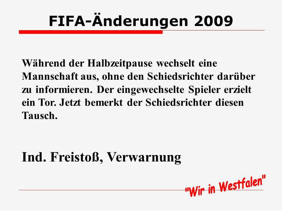 FIFA-Änderungen 2009 Während der Halbzeitpause wechselt eine Mannschaft einen neuen Spieler ein. Wann wird der Auswechselspieler zum Spieler, und wann