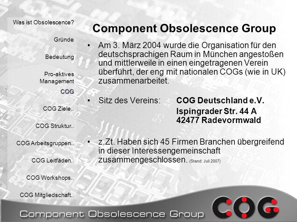 Component Obsolescence Group Am 3. März 2004 wurde die Organisation für den deutschsprachigen Raum in München angestoßen und mittlerweile in einen ein