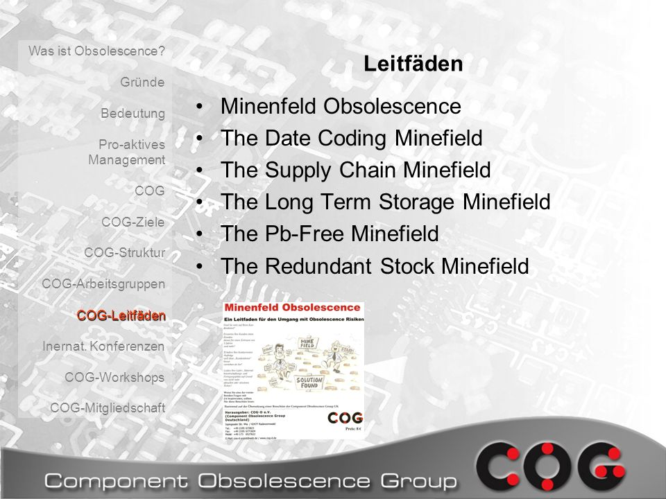 Leitfäden Minenfeld Obsolescence The Date Coding Minefield The Supply Chain Minefield The Long Term Storage Minefield The Pb-Free Minefield The Redundant Stock Minefield Was ist Obsolescence.