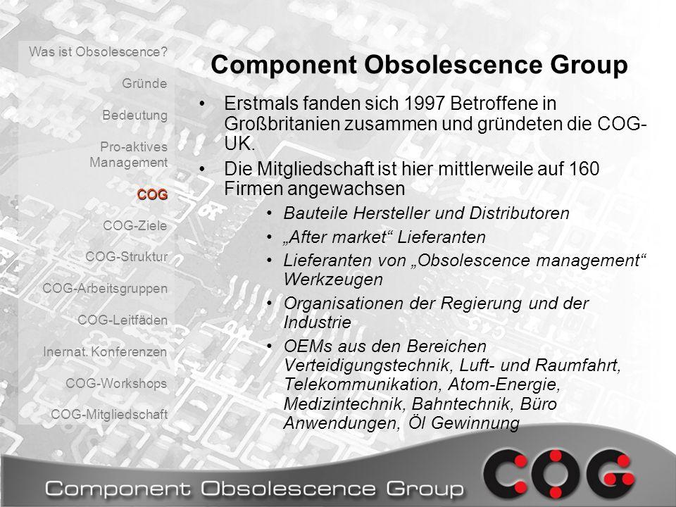 Component Obsolescence Group Erstmals fanden sich 1997 Betroffene in Großbritanien zusammen und gründeten die COG- UK. Die Mitgliedschaft ist hier mit