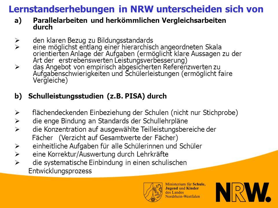 Lernstandserhebungen in NRW unterscheiden sich von a)Parallelarbeiten und herkömmlichen Vergleichsarbeiten durch den klaren Bezug zu Bildungsstandards