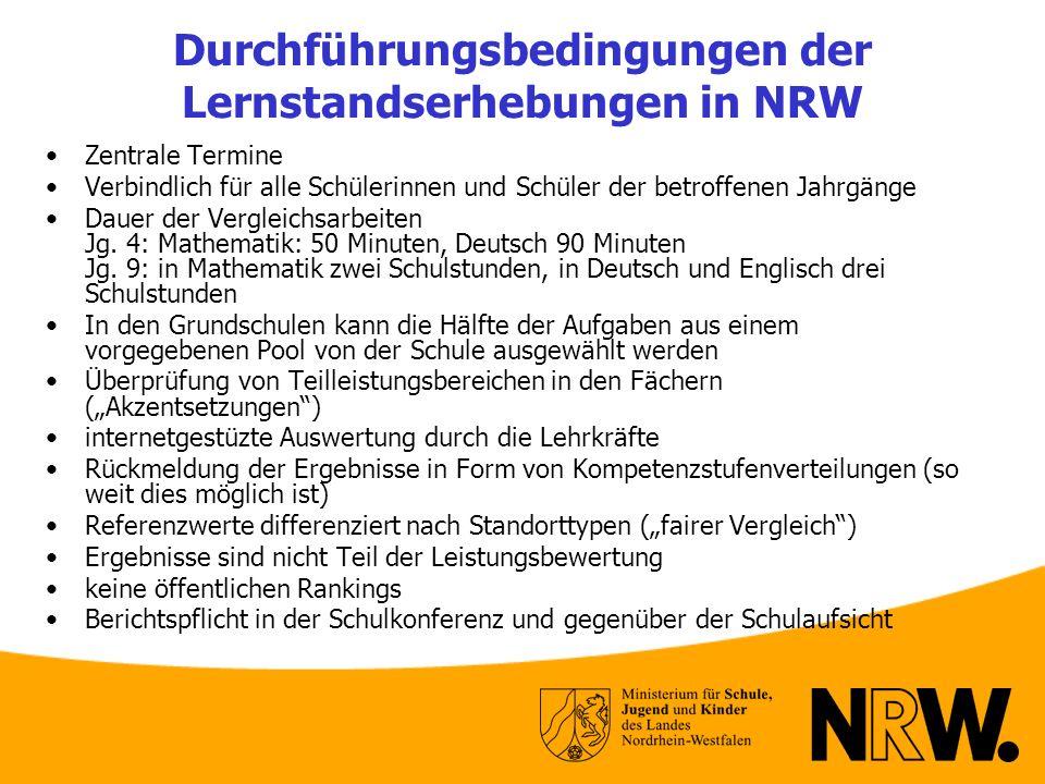 Durchführungsbedingungen der Lernstandserhebungen in NRW Zentrale Termine Verbindlich für alle Schülerinnen und Schüler der betroffenen Jahrgänge Daue