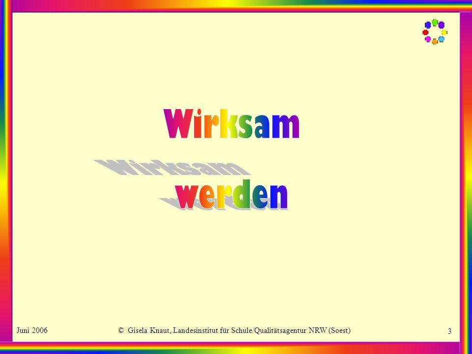 Juni 2006© Gisela Knaut, Landesinstitut für Schule/Qualitätsagentur NRW (Soest) 3
