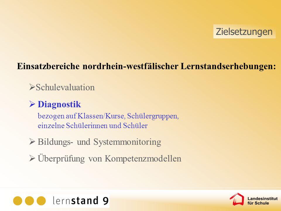 Einsatzbereiche nordrhein-westfälischer Lernstandserhebungen: Schulevaluation Diagnostik bezogen auf Klassen/Kurse, Schülergruppen, einzelne Schülerin