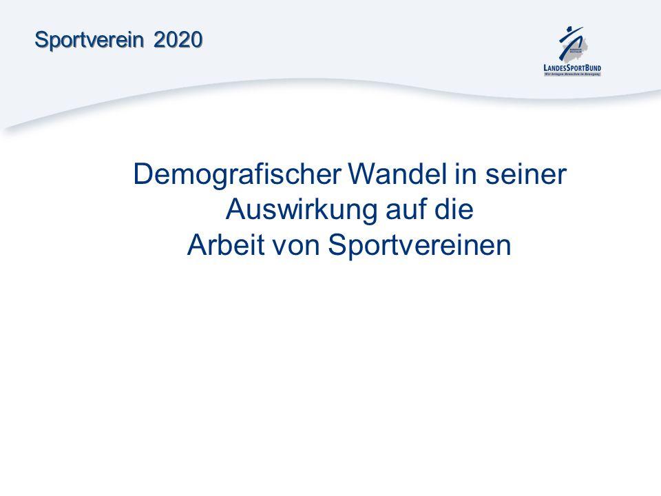 Sportverein 2020 Demografischer Wandel in seiner Auswirkung auf die Arbeit von Sportvereinen