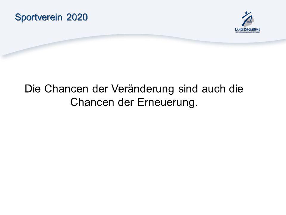 Sportverein 2020 Die Chancen der Veränderung sind auch die Chancen der Erneuerung.