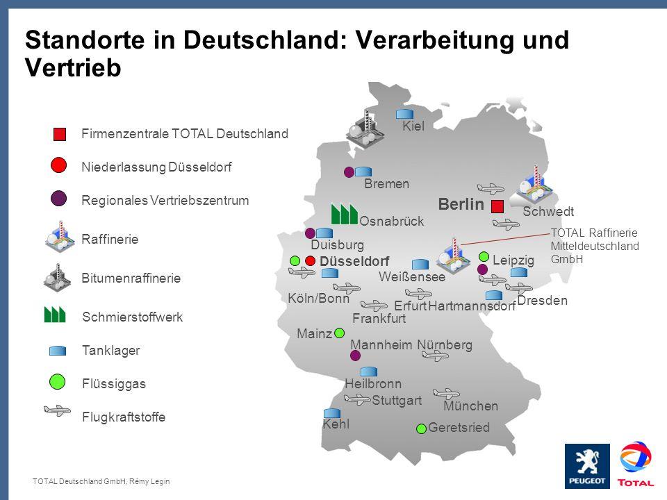 TOTAL Deutschland GmbH, Rémy Legin Standorte in Deutschland: Verarbeitung und Vertrieb Firmenzentrale TOTAL Deutschland Niederlassung Düsseldorf Regio