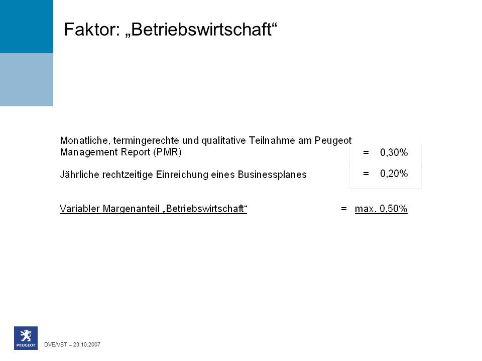 DVE/VST – 23.10.2007 Faktor: Betriebswirtschaft
