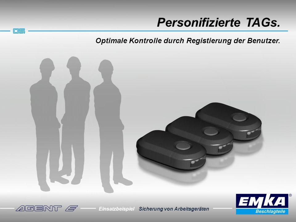 Einsatzbeispiel Sicherung von Arbeitsgeräten Personifizierte TAGs. Optimale Kontrolle durch Registierung der Benutzer.