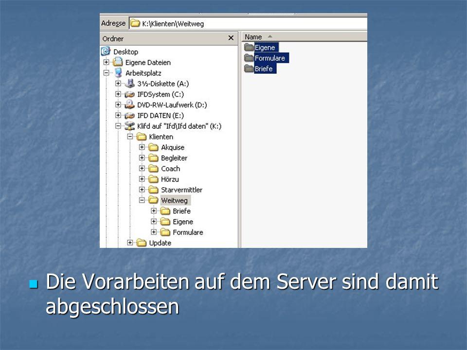 Die Vorarbeiten auf dem Server sind damit abgeschlossen Die Vorarbeiten auf dem Server sind damit abgeschlossen