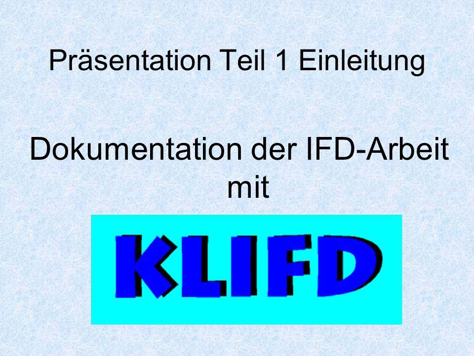Präsentation Teil 1 Einleitung Dokumentation der IFD-Arbeit mit