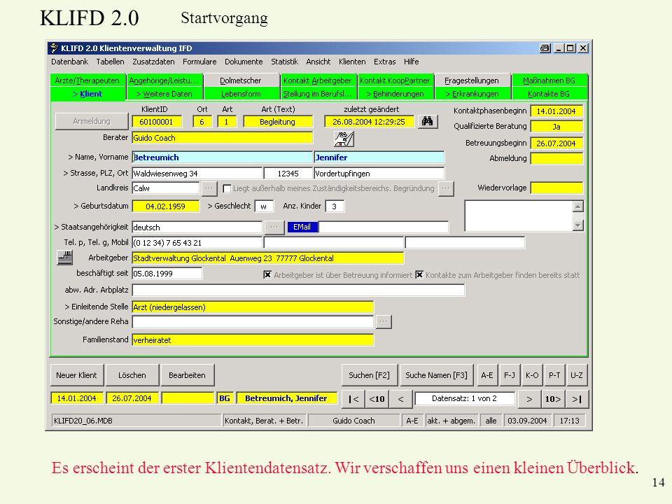 KLIFD 2.0 14 Es erscheint der erster Klientendatensatz. Wir verschaffen uns einen kleinen Überblick. Startvorgang
