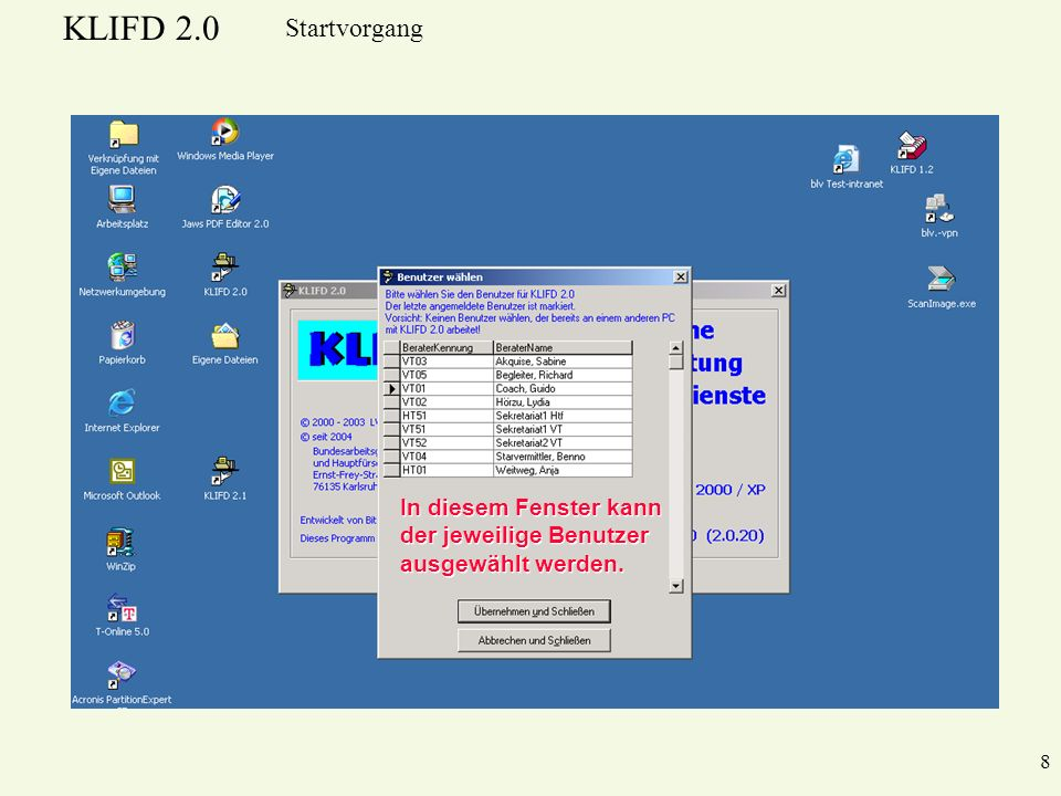 KLIFD 2.0 8 Startvorgang In diesem Fenster kann der jeweilige Benutzer ausgewählt werden.