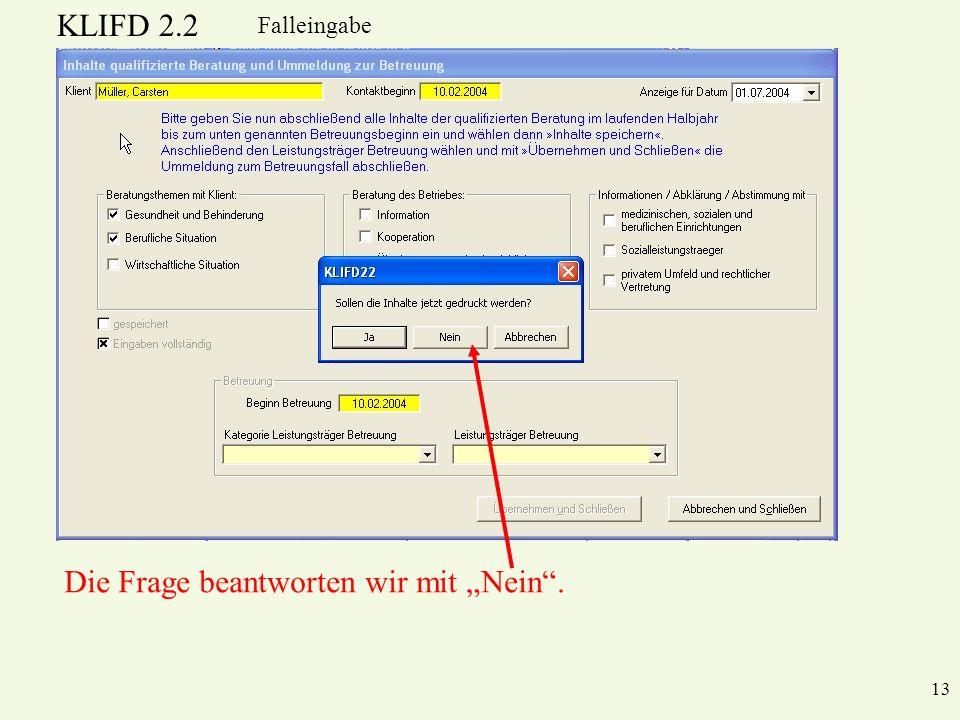 KLIFD 2.2 13 Falleingabe Die Frage beantworten wir mit Nein.