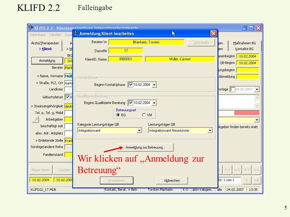 KLIFD 2.2 5 Falleingabe Wir klicken auf Anmeldung zur Betreuung