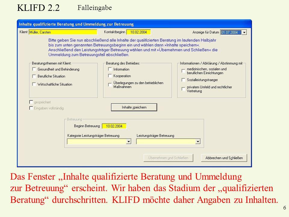 KLIFD 2.2 6 Falleingabe Das Fenster Inhalte qualifizierte Beratung und Ummeldung zur Betreuung erscheint.