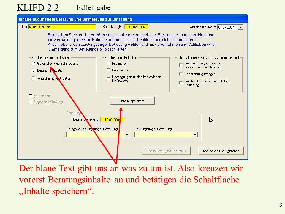 KLIFD 2.2 9 Falleingabe Diese Meldung soll uns zum jetzigen Zeitpunkt nicht weiter interessieren.