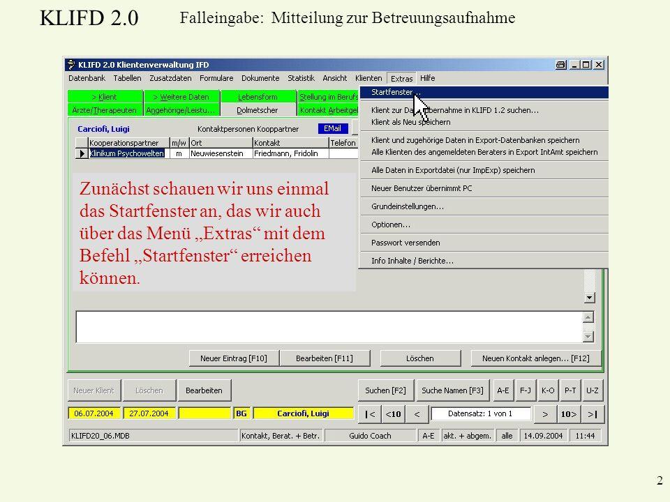 KLIFD 2.0 23 Falleingabe: Mitteilung zur Betreuungsaufnahme Wir scrollen bis zum Ende und überprüfen dabei die Daten.