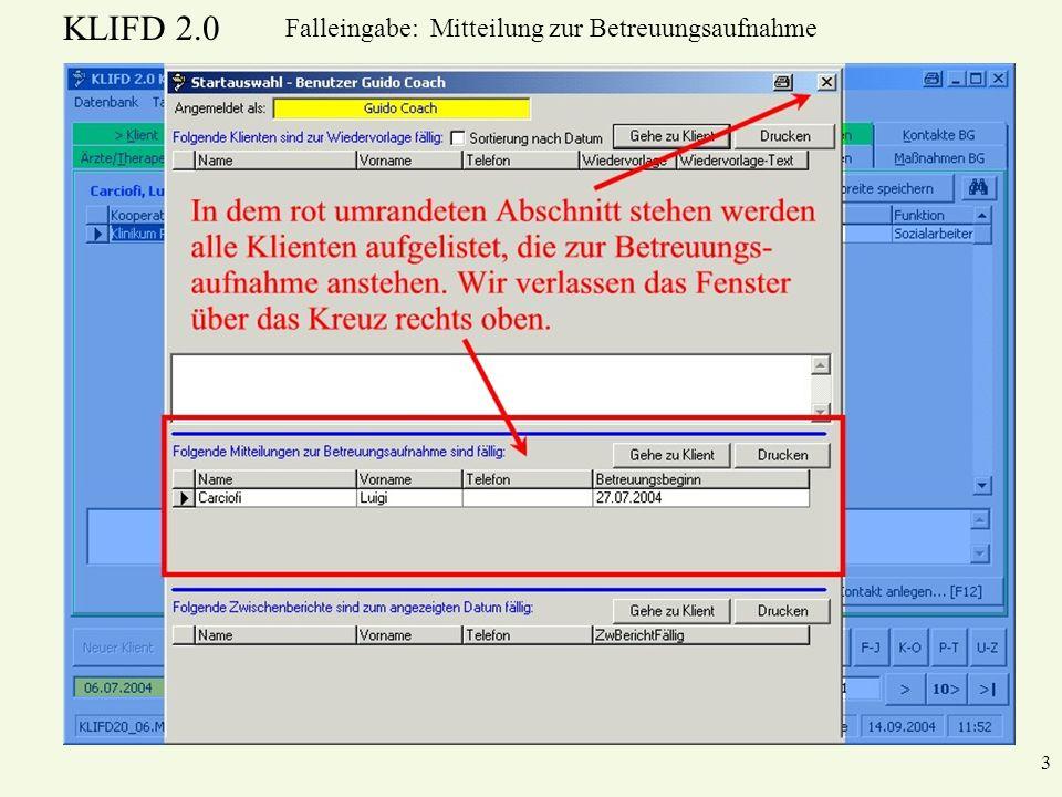 KLIFD 2.0 24 Falleingabe: Mitteilung zur Betreuungsaufnahme Diese Abfrage verneinen wir, da wir für ein papierloses Büro sind.