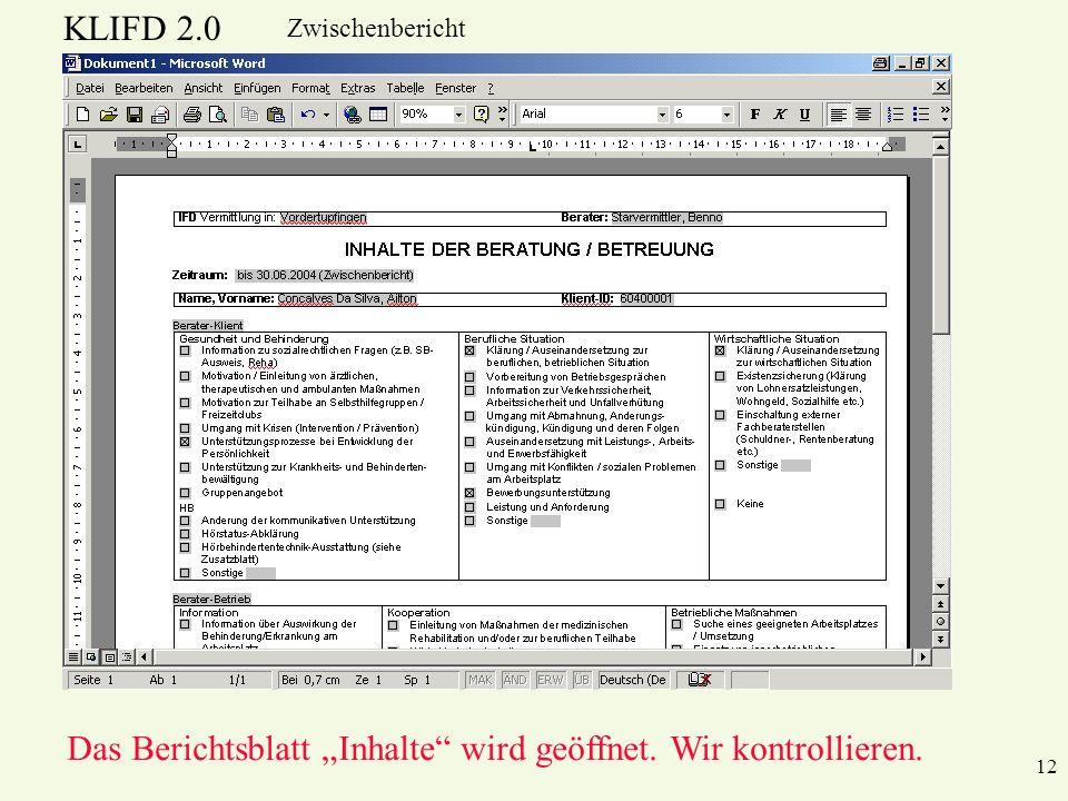 KLIFD 2.0 Zwischenbericht Das Berichtsblatt Inhalte wird geöffnet. Wir kontrollieren. 12
