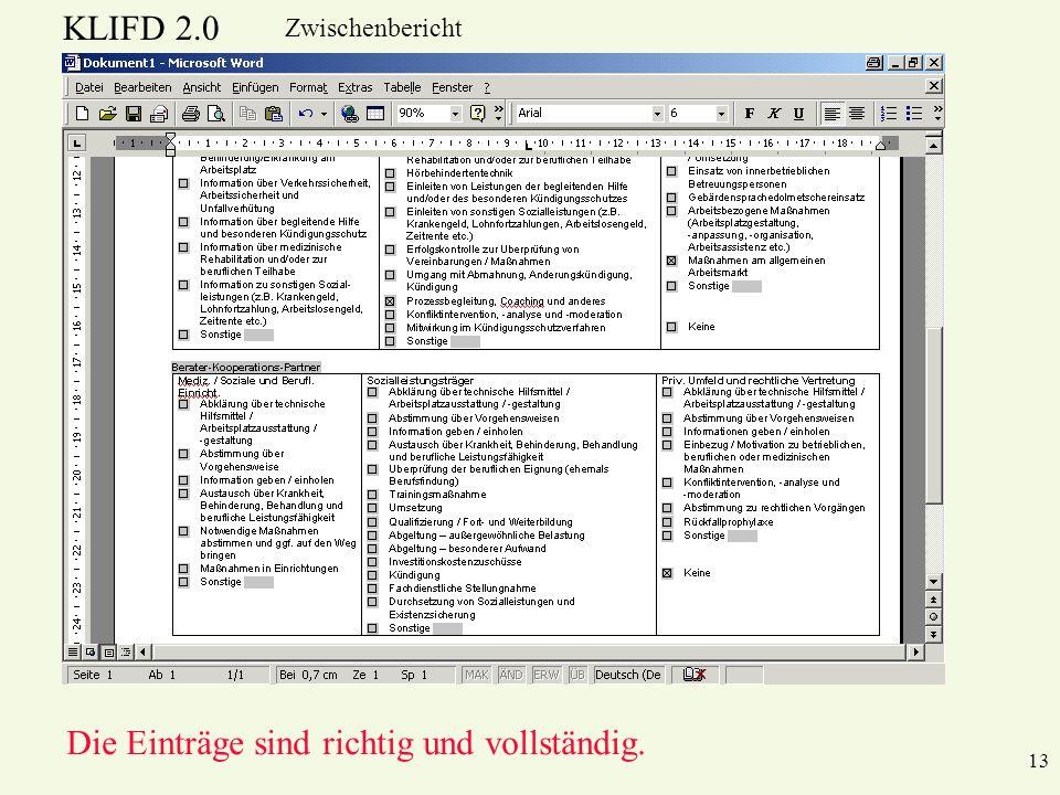 KLIFD 2.0 Zwischenbericht Die Einträge sind richtig und vollständig. 13