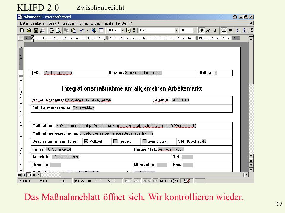KLIFD 2.0 Zwischenbericht Das Maßnahmeblatt öffnet sich. Wir kontrollieren wieder. 19
