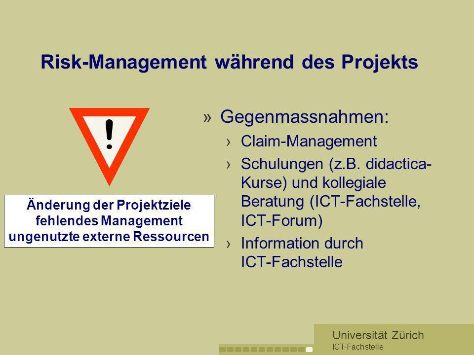 Universität Zürich ICT-Fachstelle Risk-Management während des Projekts »Gegenmassnahmen: Claim-Management Schulungen (z.B. didactica- Kurse) und kolle
