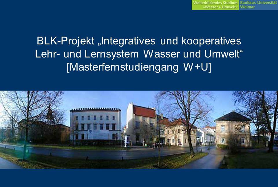 BLK-Projekt Integratives und kooperatives Lehr- und Lernsystem Wasser und Umwelt [Masterfernstudiengang W+U]