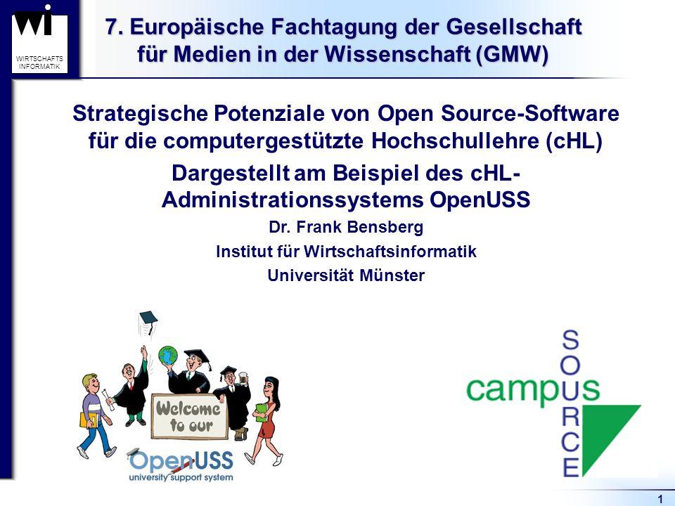1 WIRTSCHAFTS INFORMATIK 7. Europäische Fachtagung der Gesellschaft für Medien in der Wissenschaft (GMW) Strategische Potenziale von Open Source-Softw