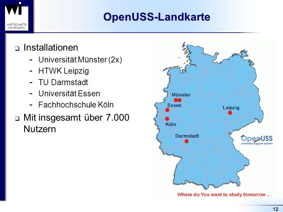 12 WIRTSCHAFTS INFORMATIKOpenUSS-Landkarte Installationen  Universität Münster (2x)  HTWK Leipzig  TU Darmstadt  Universität Essen  Fachhochschule Köln Mit insgesamt über 7.000 Nutzern