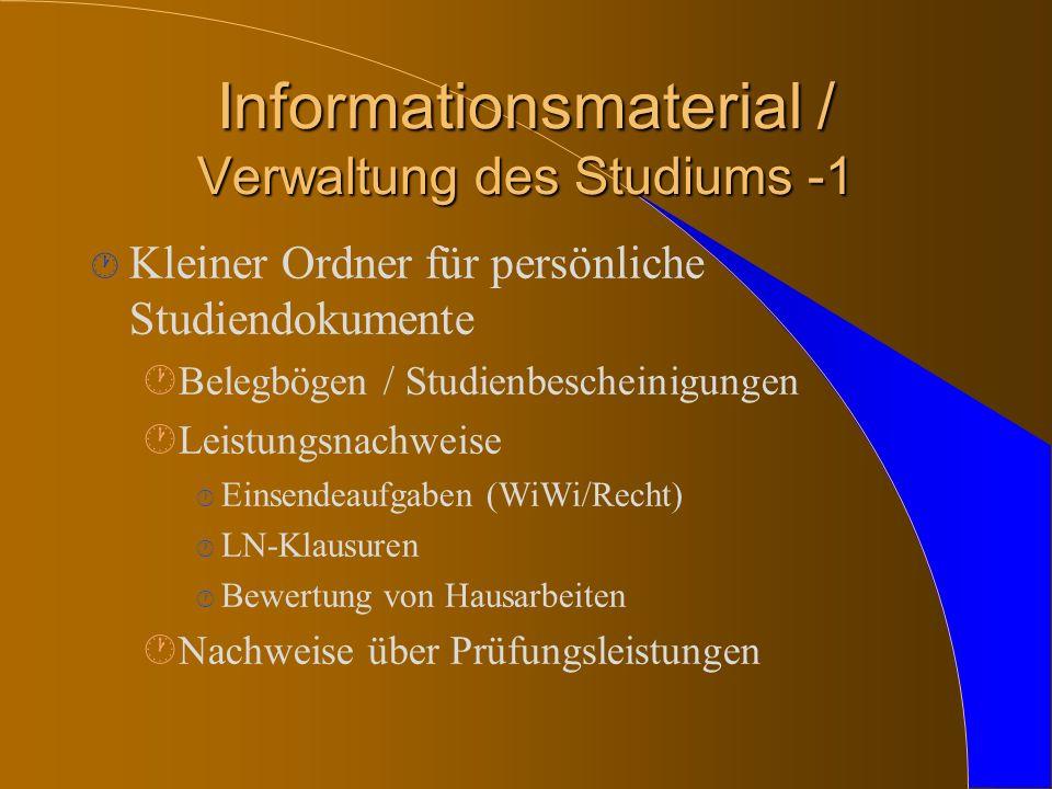 Informationsmaterial / Verwaltung des Studiums -1 · Kleiner Ordner für persönliche Studiendokumente ·Belegbögen / Studienbescheinigungen ·Leistungsnac