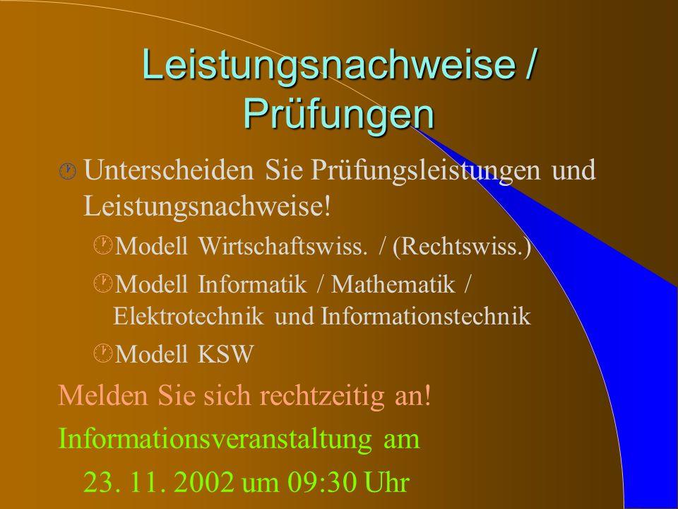 Leistungsnachweise / Prüfungen · Unterscheiden Sie Prüfungsleistungen und Leistungsnachweise! ·Modell Wirtschaftswiss. / (Rechtswiss.) ·Modell Informa