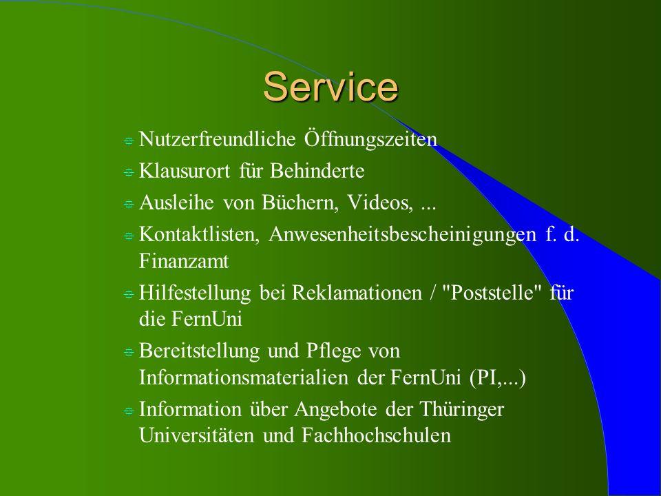Service ° Nutzerfreundliche Öffnungszeiten ° Klausurort für Behinderte ° Ausleihe von Büchern, Videos,... ° Kontaktlisten, Anwesenheitsbescheinigungen